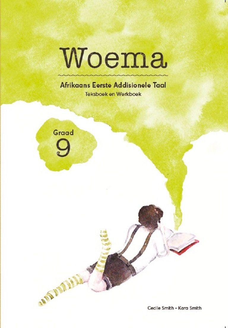 Woema: Gr 9: Werkboek : Afrikaans eerste addisionele taal