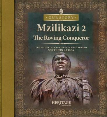 Picture of Mzilikazi: The roving conqueror