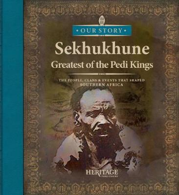Picture of Sehkukhune: Greatest of the Pedi Kings