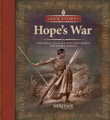 Hopes war : The people, clans & events that shaped Southern Africa