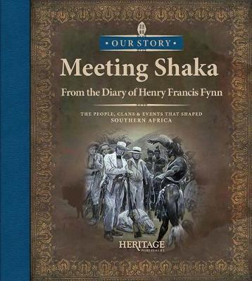 Meeting Shaka: From the diary of Henry Francis Fynn
