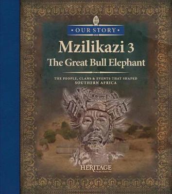 Mzilikazi: The great bull elephant