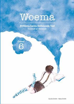 Woema : Graad 6: Teksboek en Werkboek : Afrikaans Eerste Addisionele Taal