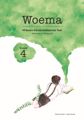 Woema : Graad 4: Teksboek en Werkboek : Afrikaans Eerste Addisionele Taal