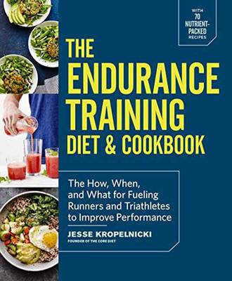 Picture of Endurance Training Cookbook: How, When, and What for Fueling Marathon Runners and Triathletes to Go the Distance