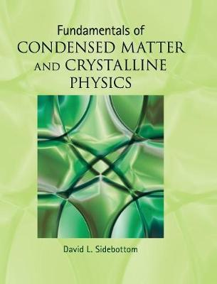 Picture of Fundamentals of Condensed Matter and Crystalline Physics : An Introduction for Students of Physics and Materials Science