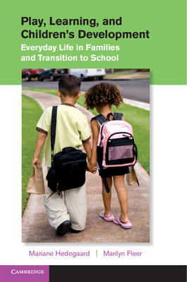 Play, Learning, and Children's Development: Everyday Life in Families and Transition to School