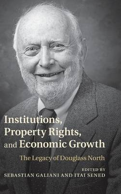 Institutions, Property Rights, and Economic Growth : The Legacy of Douglass North