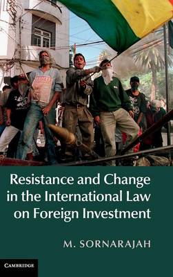 Picture of Resistance and Change in the International Law on Foreign Investment