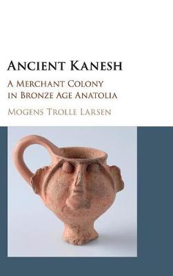 Picture of Ancient Kanesh: A Merchant Colony in Bronze Age Anatolia