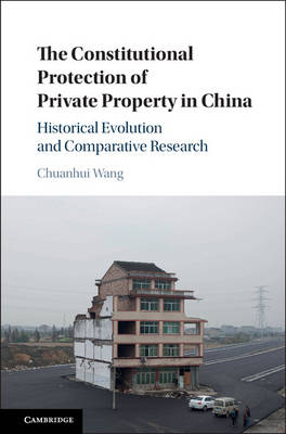 Picture of The Constitutional Protection of Private Property in China: Historical Evolution and Comparative Research