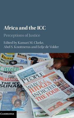 Picture of Africa and the ICC: Perceptions of Justice