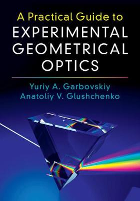 Picture of A Practical Guide to Experimental Geometrical Optics: Pract Guide Exprimntl Geomet Optics