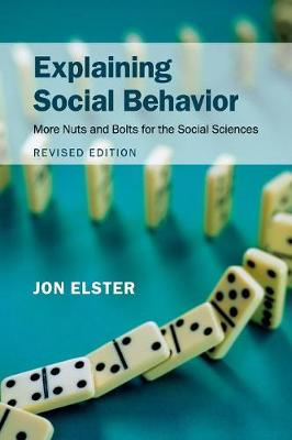 Picture of Explaining Social Behavior : More Nuts and Bolts for the Social Sciences