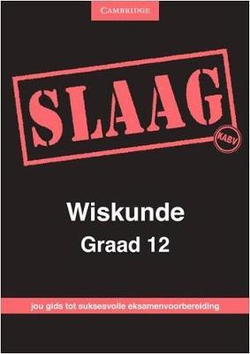 Picture of Slaag wiskunde: Gr 12: Eksamen gids