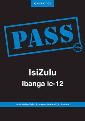Picture of Pass isiZulu ibanga: Gr 12: Examination guide