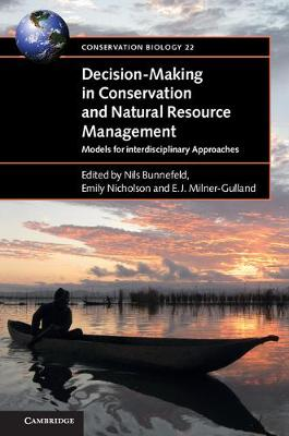 Picture of Decision-Making in Conservation and Natural Resource Management: Models for Interdisciplinary Approaches
