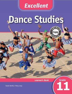 Picture of CAPS Dance Studies: Excellent Dance Studies Learner's Book Grade 11