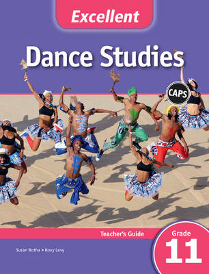 Picture of CAPS Dance Studies: Excellent Dance Studies Teacher's Guide Grade 11