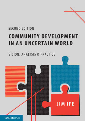 Picture of Community Development in an Uncertain World: Vision, Analysis and Practice