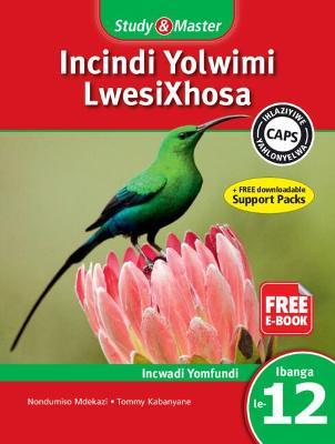 Picture of CAPS isiXhosa: Study & Master Incindi Yolwimi LwesiXhosa Incwadi Yomfundi Ibanga le-12