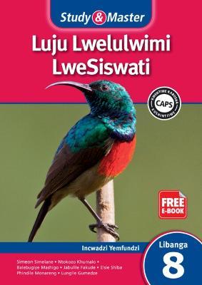 CAPS Siswati: Study & Master Luju Lwelulwimi LweSiswati Incwadzi Yemfundzi Libanga 8