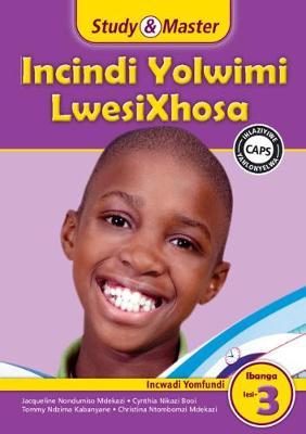 Picture of CAPS isiXhosa: Study & Master Incindi Yolwimi LwesiXhosa Incwadi Yomfundi Ibanga lesi-3