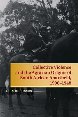 Picture of Collective Violence and the Agrarian Origins of South African Apartheid, 1900-1948