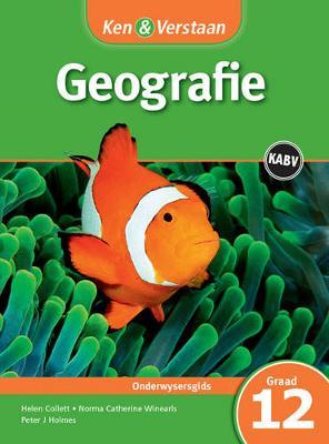 Picture of CAPS Geography: Ken & Verstaan Geografie Onderwysersgids Graad 12
