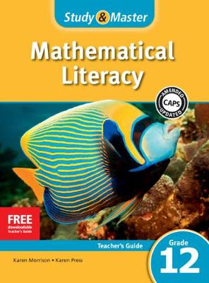 Picture of CAPS Mathematical Literacy: Study & Master Mathematical Literacy Teacher's Guide Grade 12
