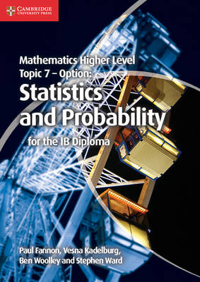 Mathematics Higher Level for the IB Diploma Option Topic 7 Statistics and Probability