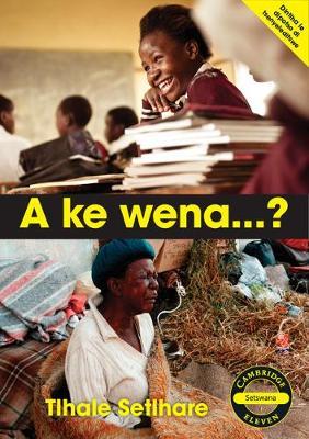 Cambridge Eleven Readers: A ke wena...? (Setswana)
