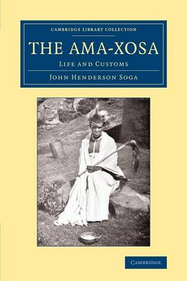Picture of Cambridge Library Collection - Anthropology: The Ama-Xosa: Life and Customs
