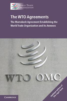 Picture of The WTO Agreements - The Marrakesh Agreement Establishing the World Trade Organization and its Annexes, Updated edition of 'The Legal Texts'