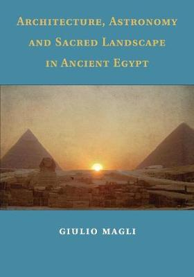 Picture of Architecture, Astronomy and Sacred Landscape in Ancient Egypt