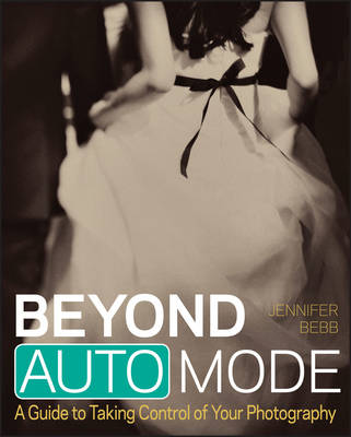 Picture of Beyond Auto Mode : A Guide to Taking Control of Your Photography