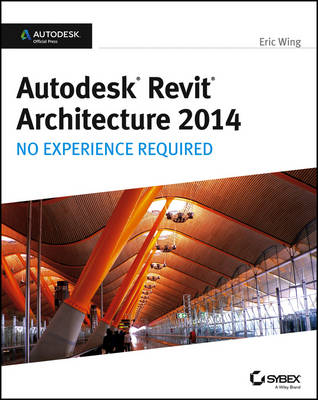 Picture of Autodesk Revit Architecture 2014 : No Experience Required Autodesk Official Press