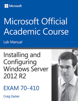 Picture of 70-410 Installing & Configuring Windows Server 2012 R2 Lab Manual