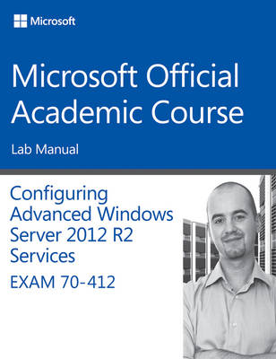 Picture of 70-412 Configuring Advanced Windows Server 2012 Services R2 Lab Manual