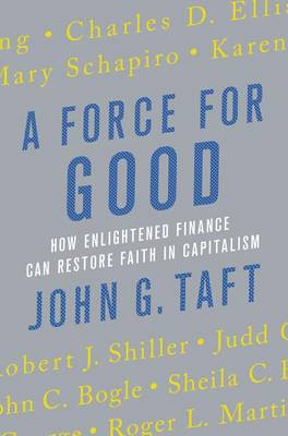 Picture of A Force for Good : How Enlightened Finance Can Restore Faith in Capitalism