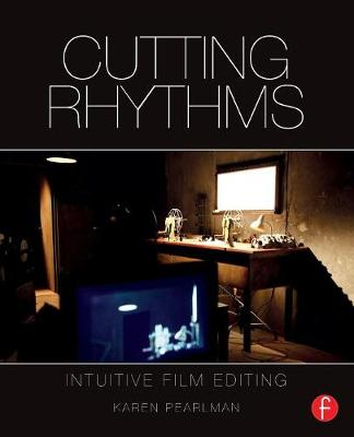 Picture of Cutting Rhythms : Intuitive Film Editing