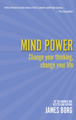 Mind Power 2nd edn : Change your thinking, change your life
