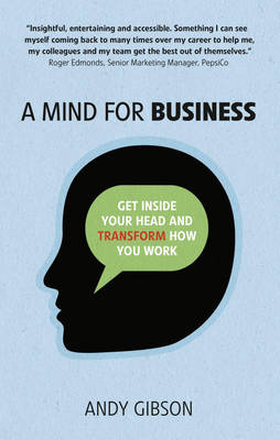Picture of A Mind for Business: Get Inside Your Head to Transform How You Work