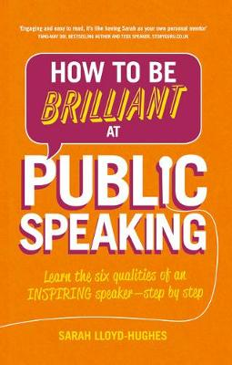 Picture of How to Be Brilliant at Public Speaking 2e : Learn the six qualities of an inspiring speaker - step by step