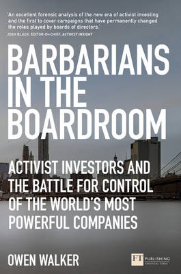 Picture of Barbarians in the Boardroom: Activist Investors and the Battle for Control of the World's Most Powerful Companies