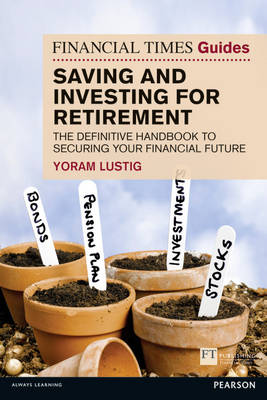 Picture of FT Guide to Saving and Investing for Retirement: The Definitive Handbook to Securing Your Financial Future