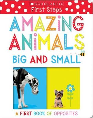 Picture of Amazing Animals Big and Small: A First Book of Opposites
