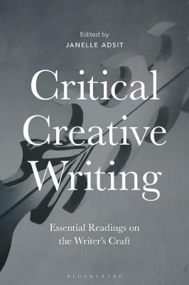 Picture of Critical Creative Writing : Essential Readings on the Writer's Craft
