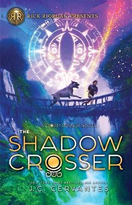 The Shadow Crosser : A Storm Runner Novel, Book 3