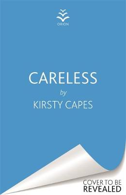 Careless : The hottest fiction debut of 2021 and 'the literary equivalent of gold dust'!